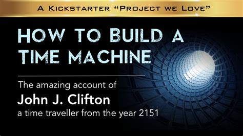 How to Build a Time Machine by T E Willis — Kickstarter