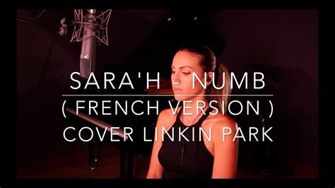 NUMB ( FRENCH VERSION ) LINKIN PARK ( SARA'H COVER ) - YouTube
